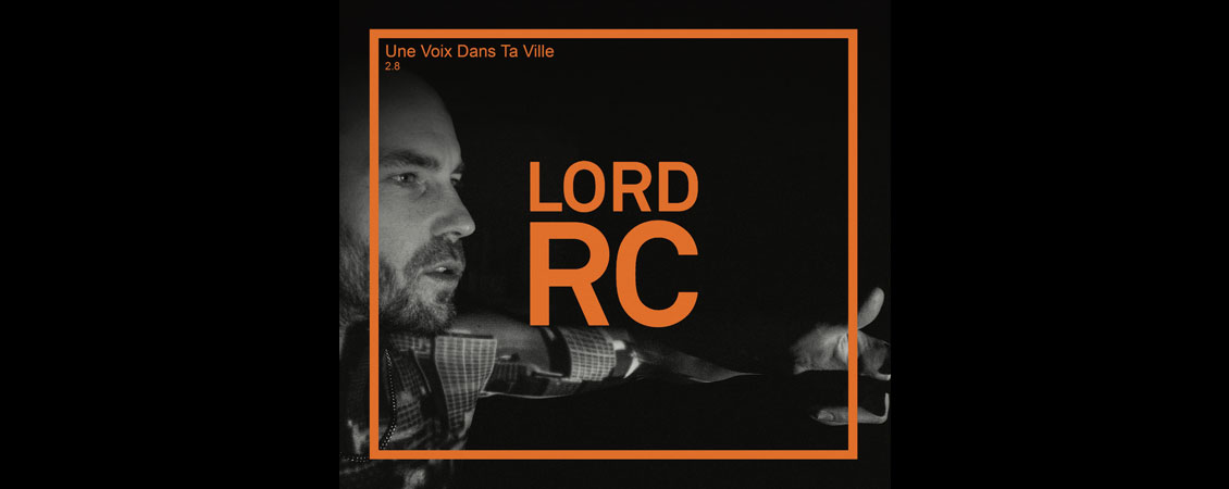 Freaky Friday - Blog - 20170328 - Freaky Friday - Lord RC - Une Voix Dans Ta Ville - Sortie Album